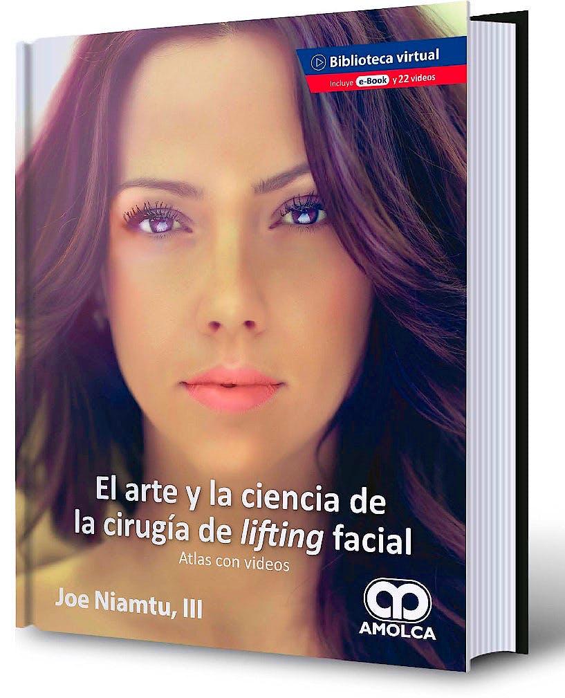 Portada del libro 9789585598171 El Arte y la Ciencia de la Cirugía de Lifting Facial. Atlas con Videos + E-Book y 23 Videos