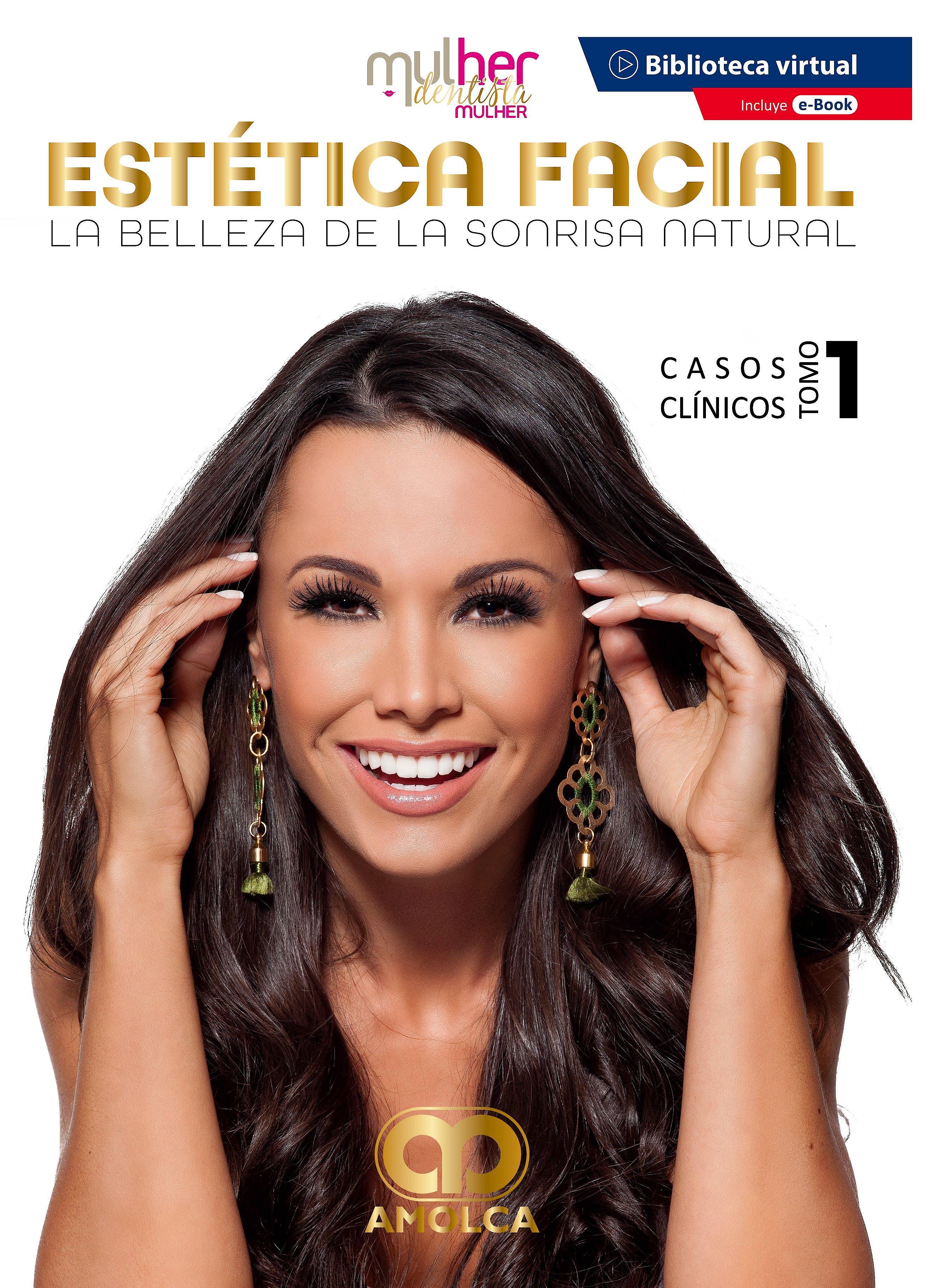 Portada del libro 9789585598256 MDM (Mulher Dentista Mulher) Estética Facial. La Belleza de la Sonrisa Natural. Casos Clínicos. Tomo 1 + E-Book