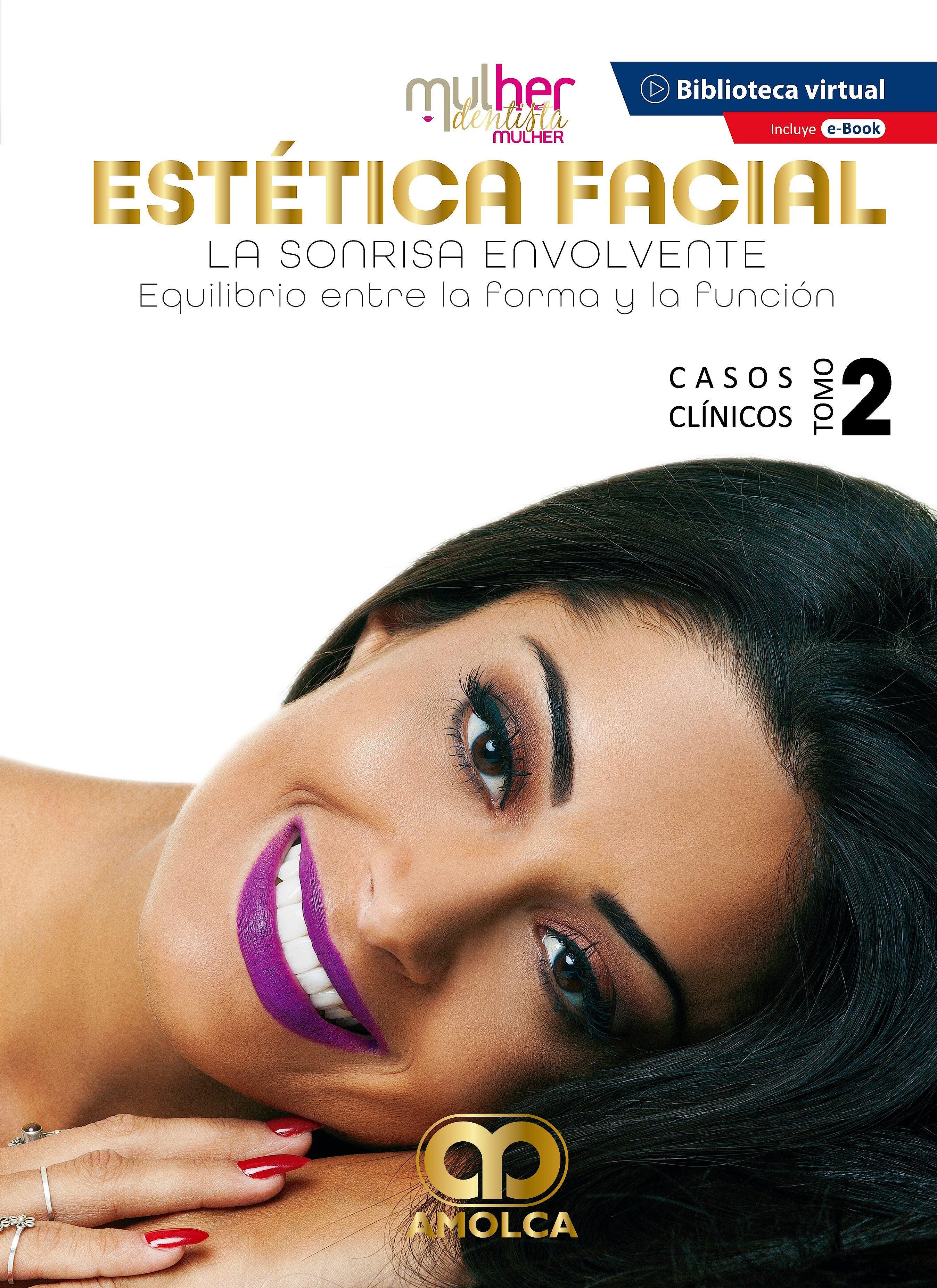 Portada del libro 9789585598270 MDM (Mulher Dentista Mulher) Estética Facial. La Sonrisa Envolvente. Equilibrio entre la Forma y la Función. Casos Clínicos, Tomo 2 + E-Book