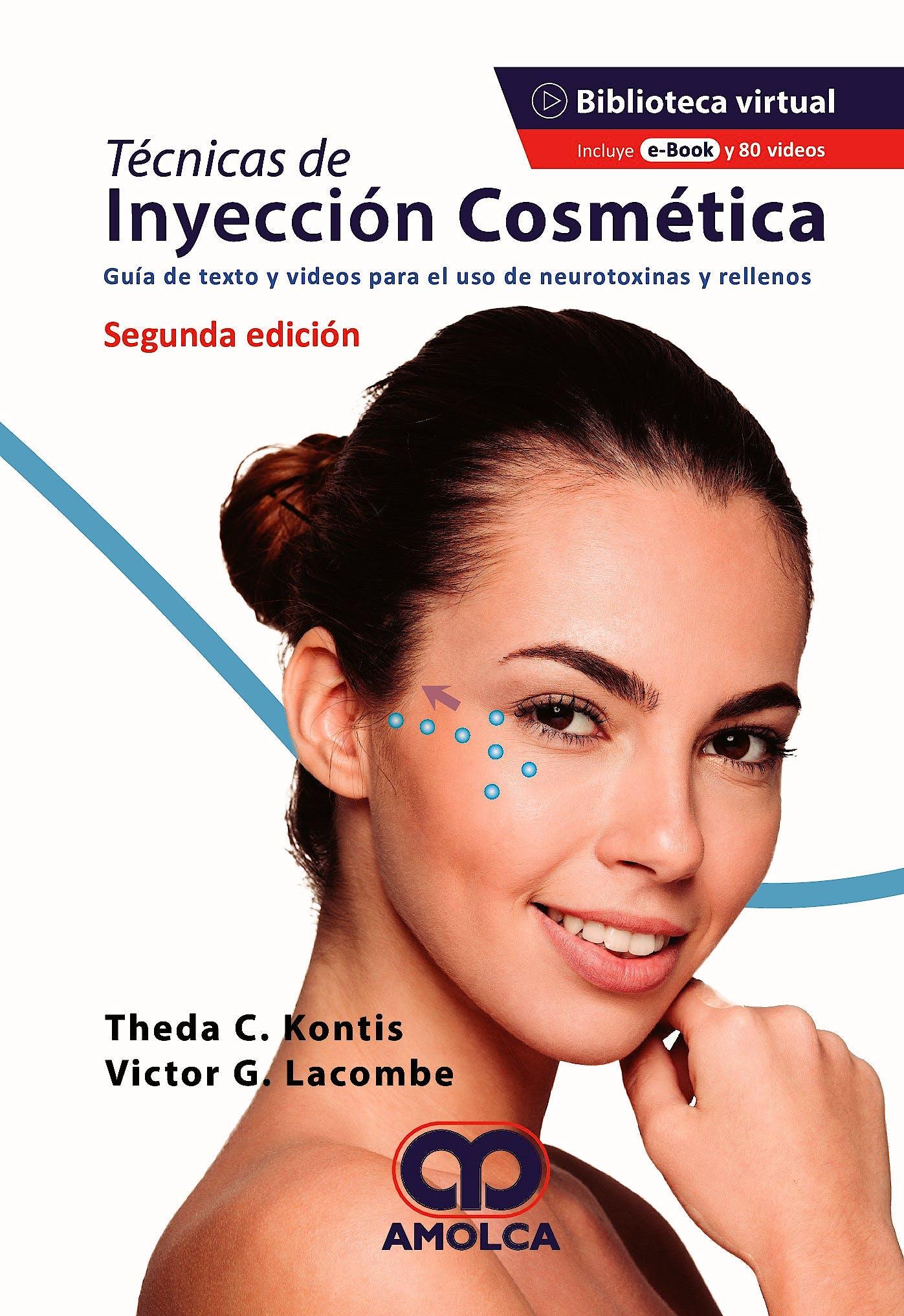 Portada del libro 9789585598393 Técnicas de Inyección Cosmética. Guía de Texto y Video para el Uso de Neurotoxinas y Rellenos + 26 Videos
