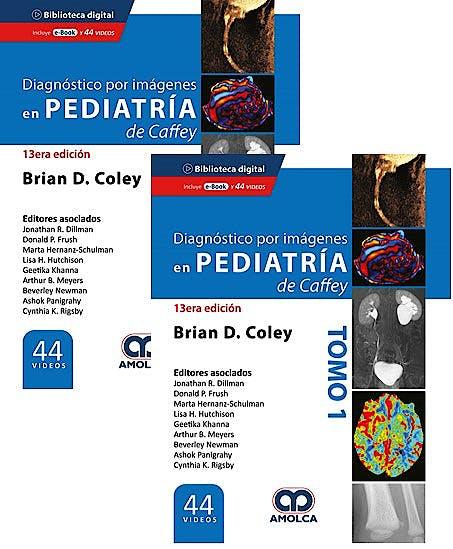 Portada del libro 9789585598478 CAFFEY Diagnóstico por Imágenes en Pediatría (2 Volúmenes + 44 Videos)