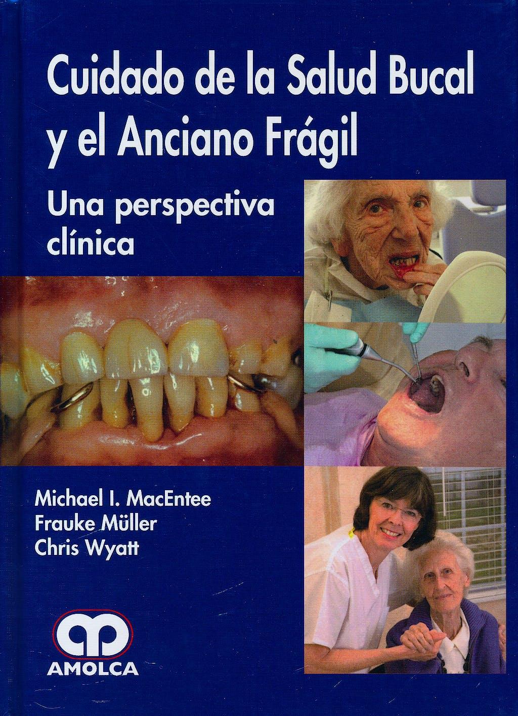 Portada del libro 9789585714106 Cuidado de la Salud Bucal y el Anciano Fragil. una Perspectiva Clinica