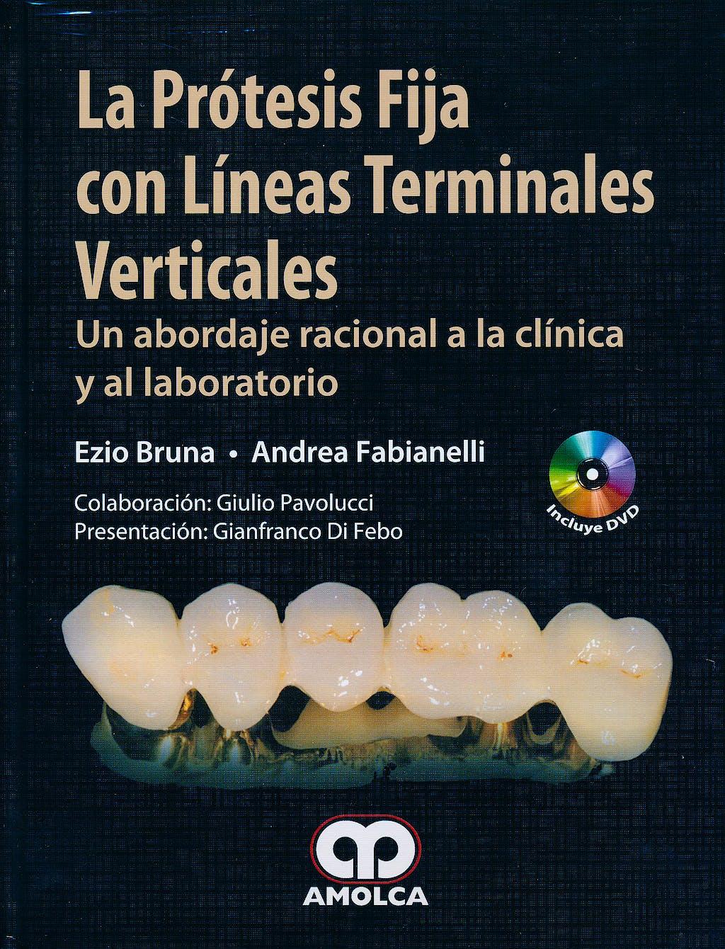 Portada del libro 9789585714168 La Prótesis Fija con Líneas Terminales Verticales. Un Abordaje Racional a la Clínica y al Laboratorio + DVD