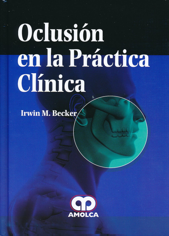 Portada del libro 9789585714182 Oclusion en la Practica Clinica