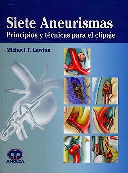 Portada del libro 9789585729148 Siete Aneurismas. Principios y Técnicas para el Clipaje