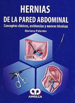 Portada del libro 9789585729179 Hernias de la Pared Abdominal. Conceptos Clásicos, Evidencias y Nuevas Técnicas