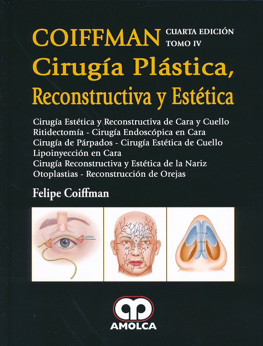 Portada del libro 9789585902008 Coiffman Cirugía Plástica, Reconstructiva y Estética, Tomo IV