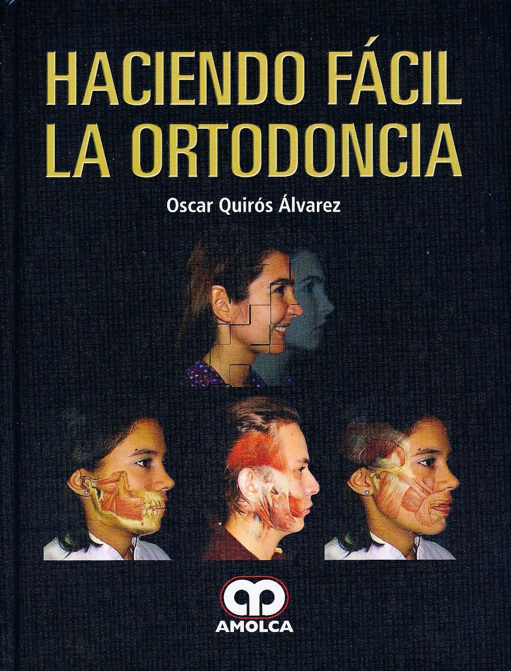 Portada del libro 9789587550351 Haciendo Fácil la Ortodoncia
