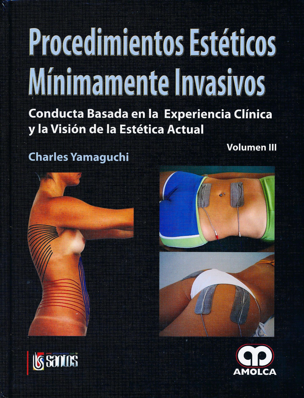 Portada del libro 9789587550382 Procedimientos Esteticos Minimamente Invasivos, Vol. III: Conducta Basada en la Experiencia Clinica y la Vision de la Estetica Actual