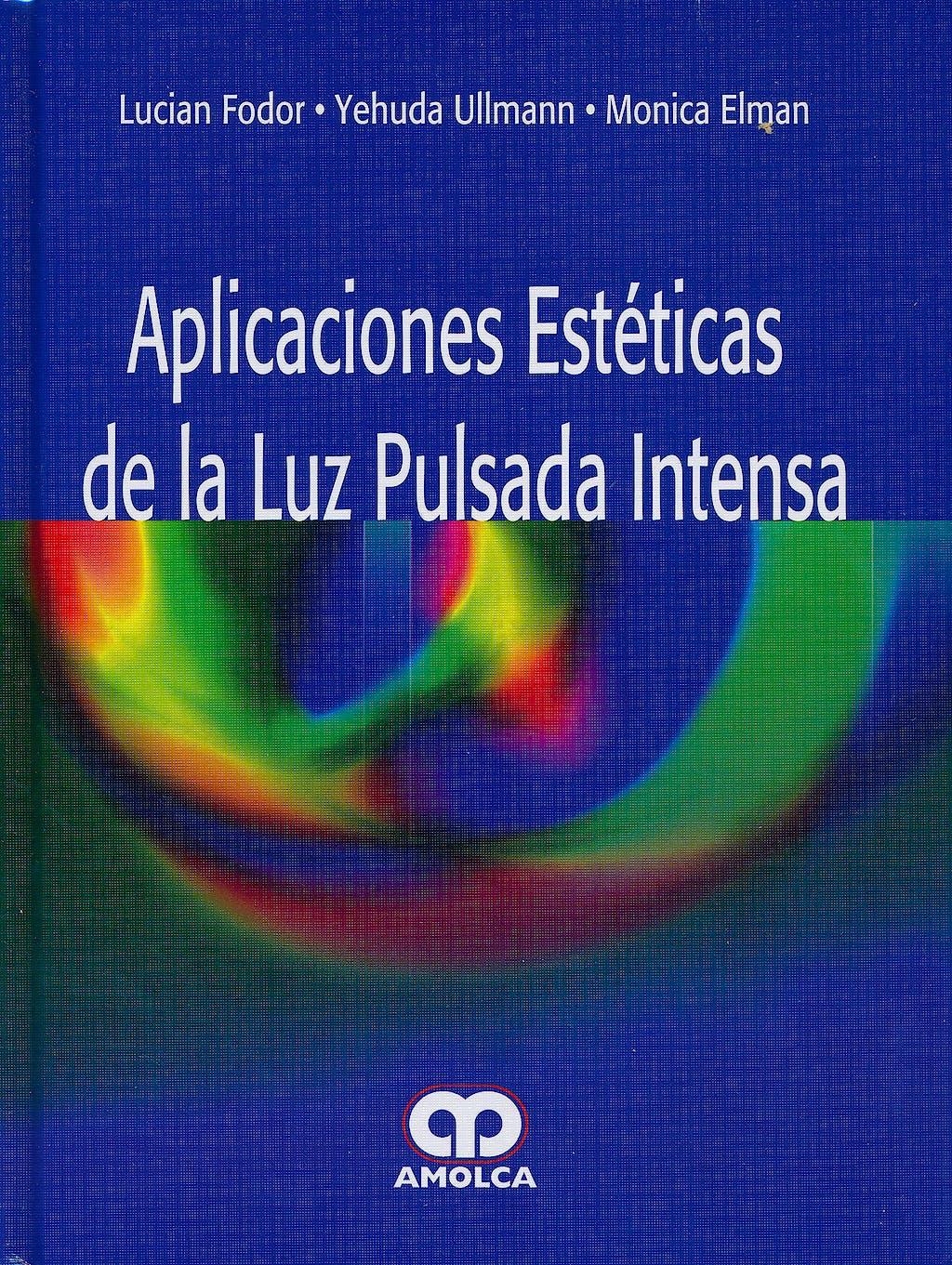 Portada del libro 9789587550658 Aplicaciones Estéticas de la Luz Pulsada Intensa