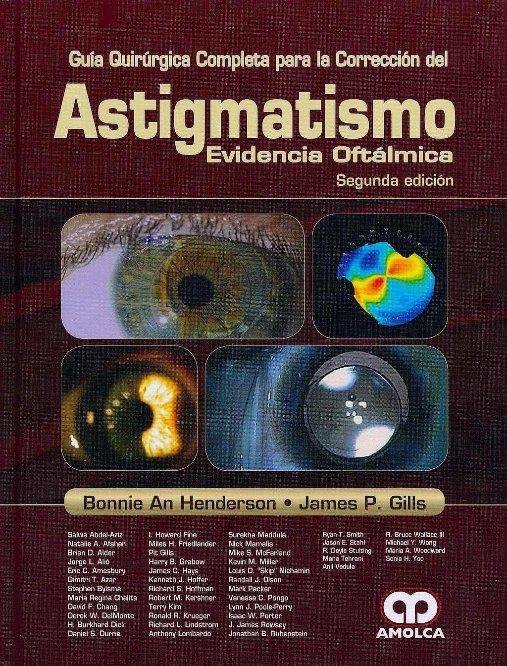 Portada del libro 9789587550665 Guía Quirúrgica Completa para la Corrección del Astigmatismo. Evidencia Oftálmica