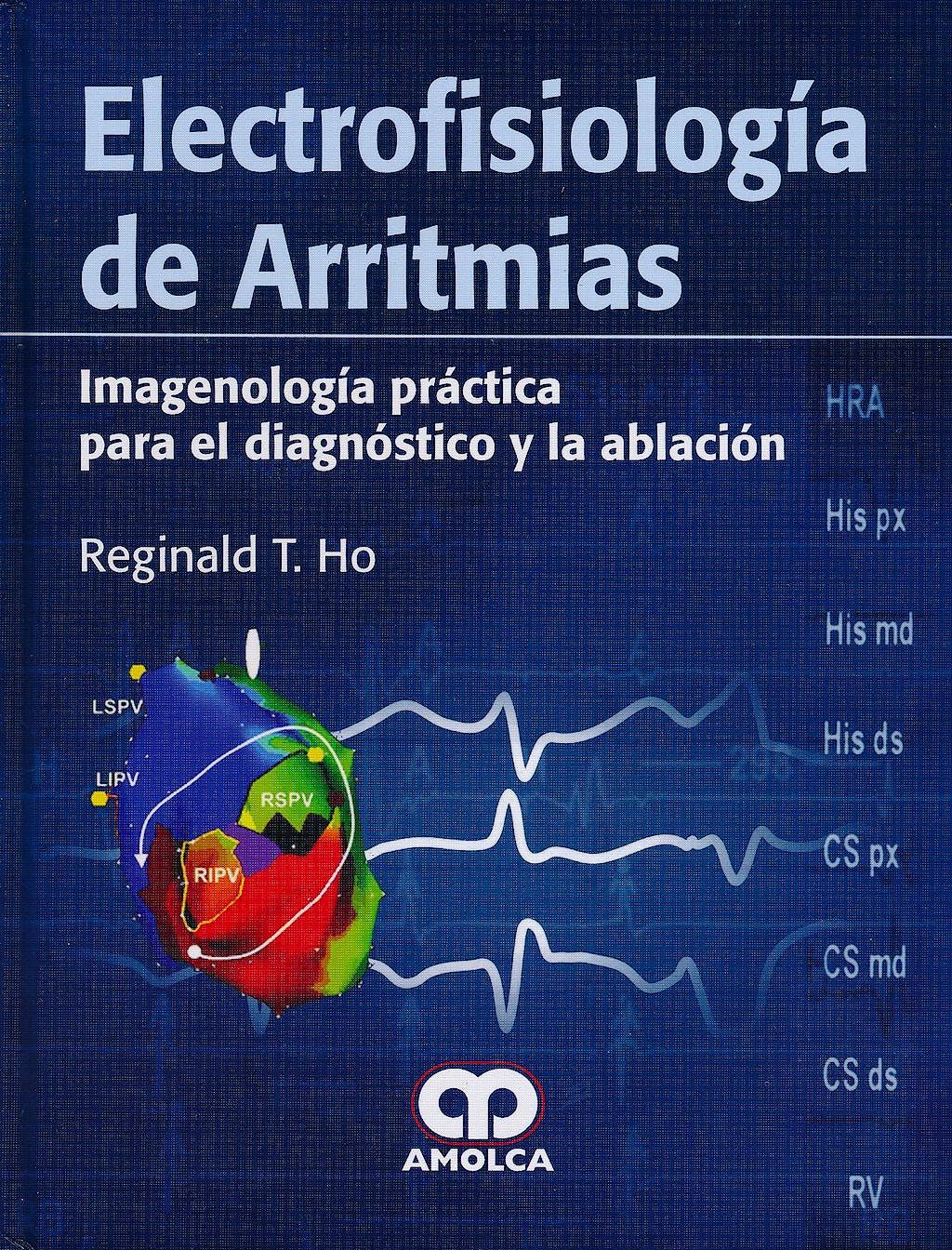 Portada del libro 9789587550672 Electrofisiologia de Arritmias. Imagenologia Practica para el Diagnostico y la Ablacion