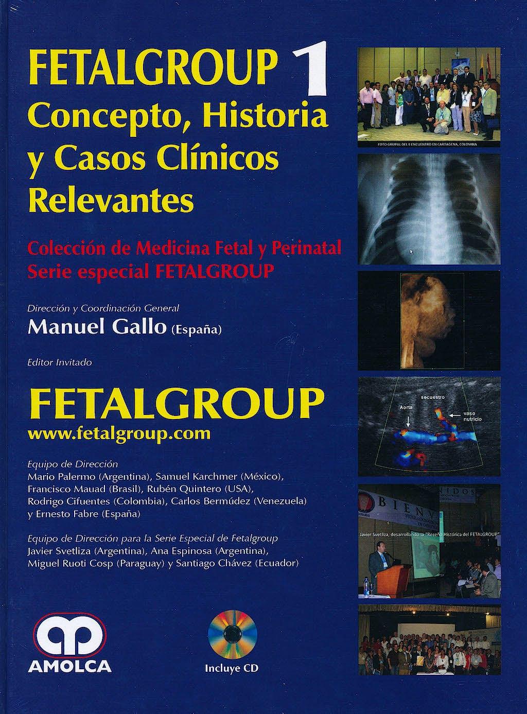 Portada del libro 9789587550696 Fetalgroup 1. Concepto, Historia y Casos Clinicos Relevantes + Cd