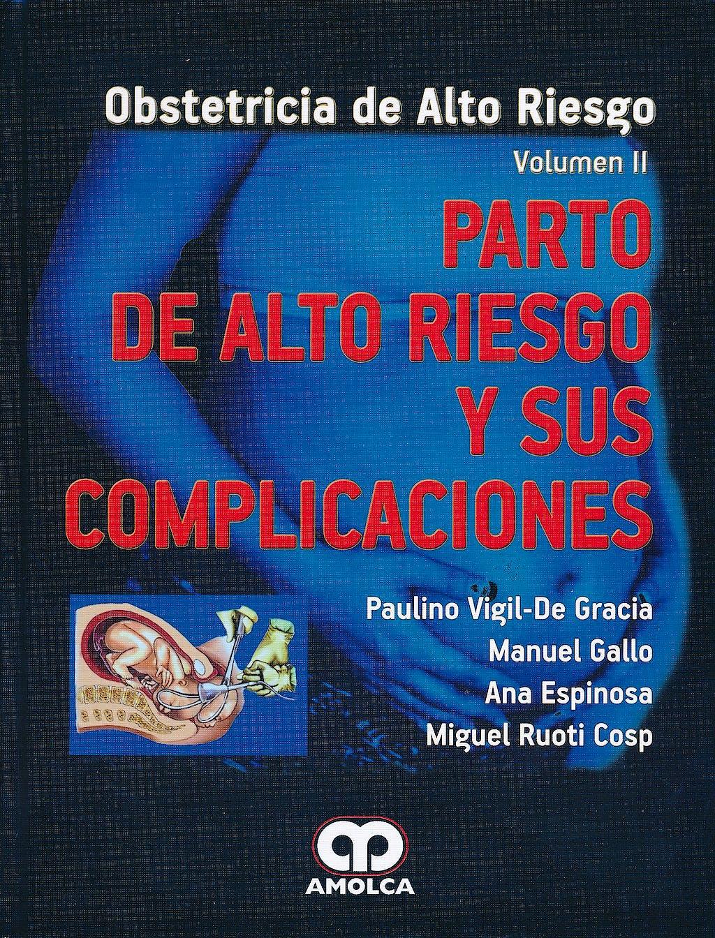 Portada del libro 9789587550702 Parto de Alto Riesgo y Sus Complicaciones (Obstetricia de Alto Riesgo, Vol. Ii)