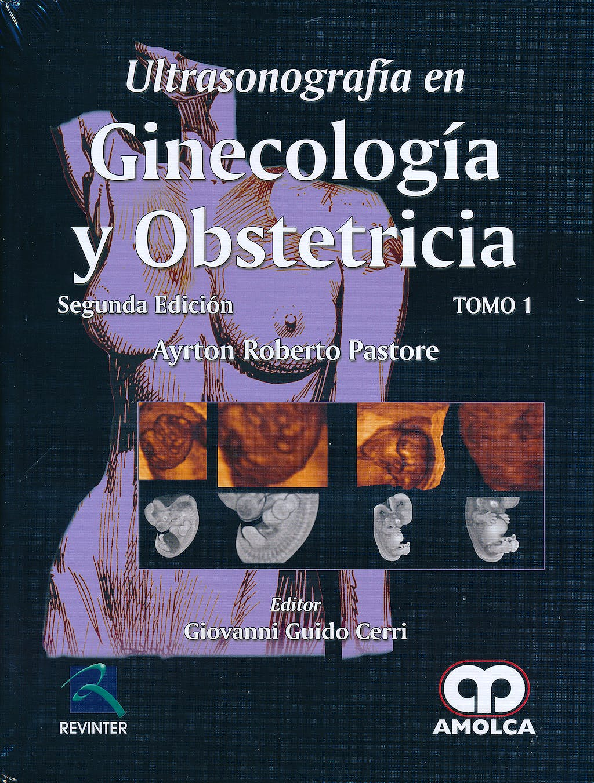 Portada del libro 9789587550733 Ultrasonografía en Ginecología y Obstetricia, 2 Vols.