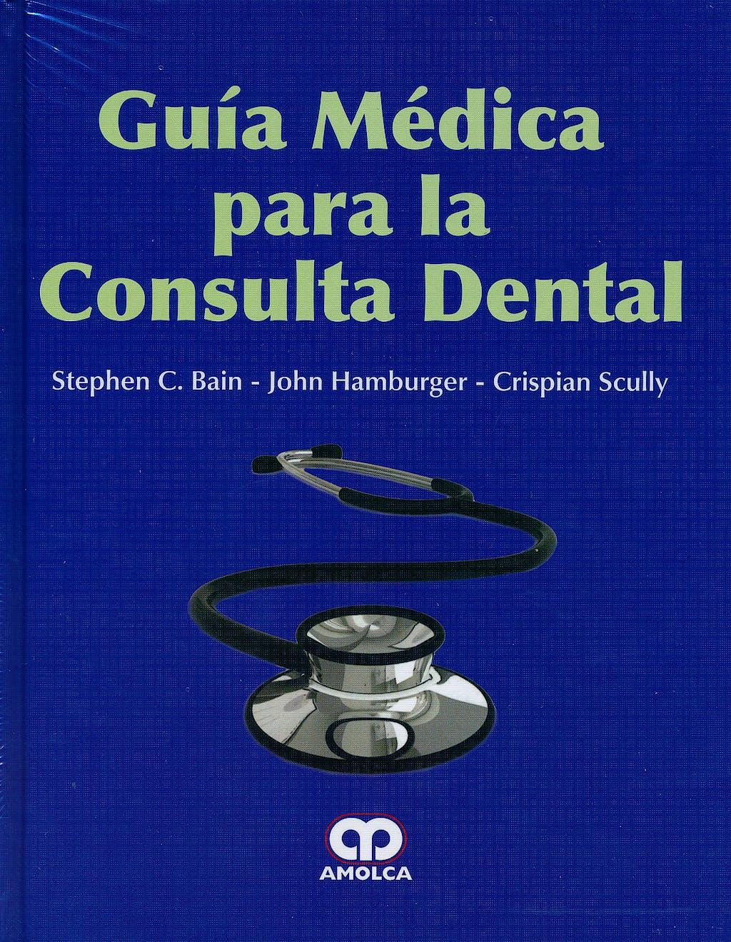 Portada del libro 9789587550764 Guía Médica para la Consulta Dental