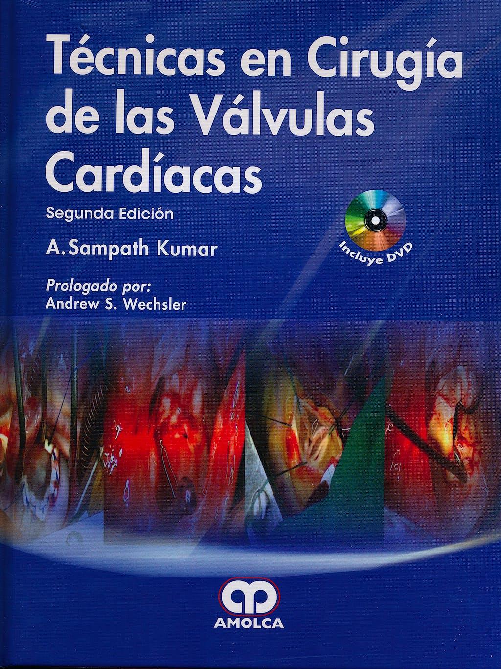 Portada del libro 9789587550771 Técnicas en Cirugía de las Válvulas Cardíacas + DVD