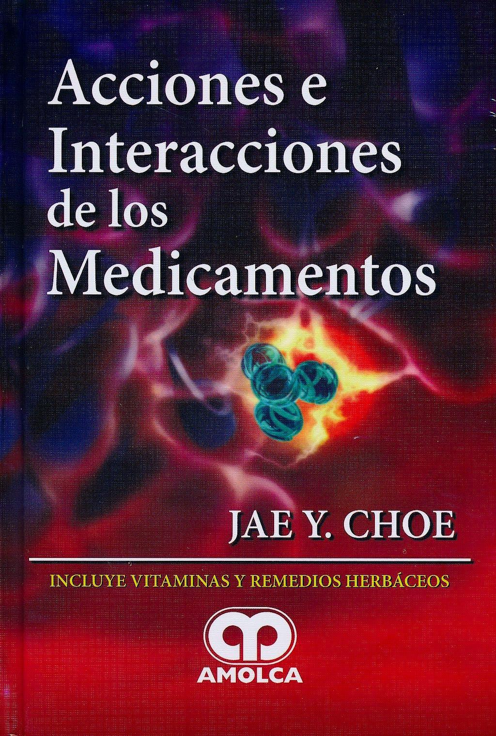 Portada del libro 9789587550788 Acciones e Interacciones de los Medicamentos