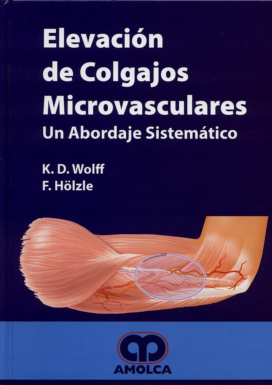 Portada del libro 9789588328065 Elevación de Colgajos Microvasculares. Un Abordaje Sistemático