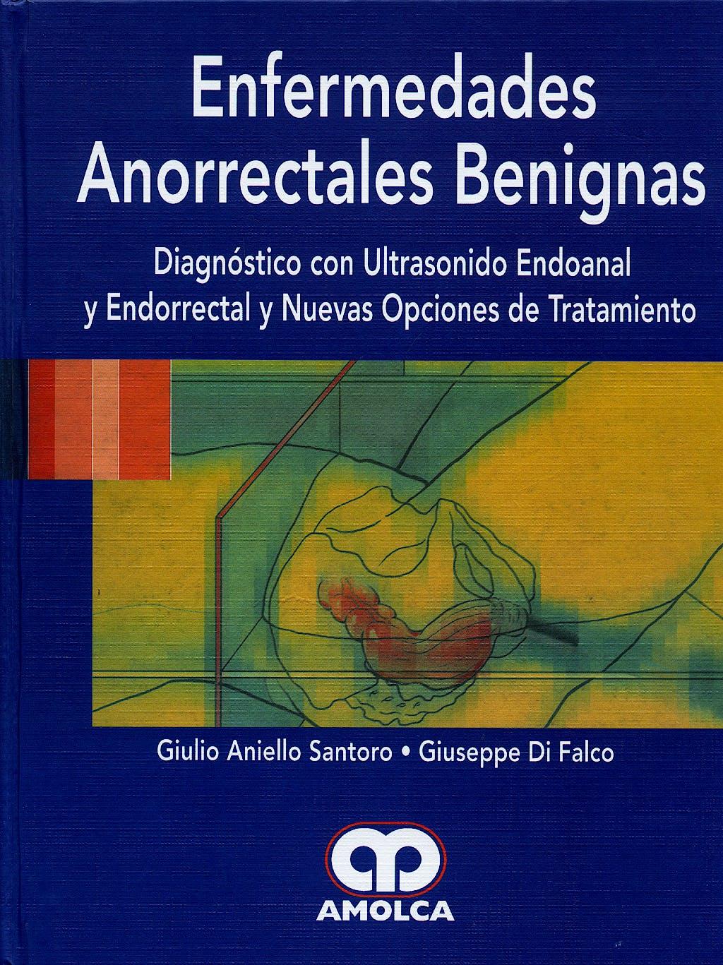 Portada del libro 9789588328348 Enfermedades Anorrectales Benignas. Diagnostico con Ultrasonido Endoanal y Endorrectal y Nuevas Opciones de Tratamiento