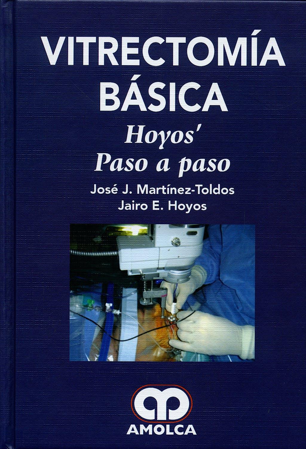 Portada del libro 9789588328423 Vitrectomía Básica. Hoyos' Paso a Paso