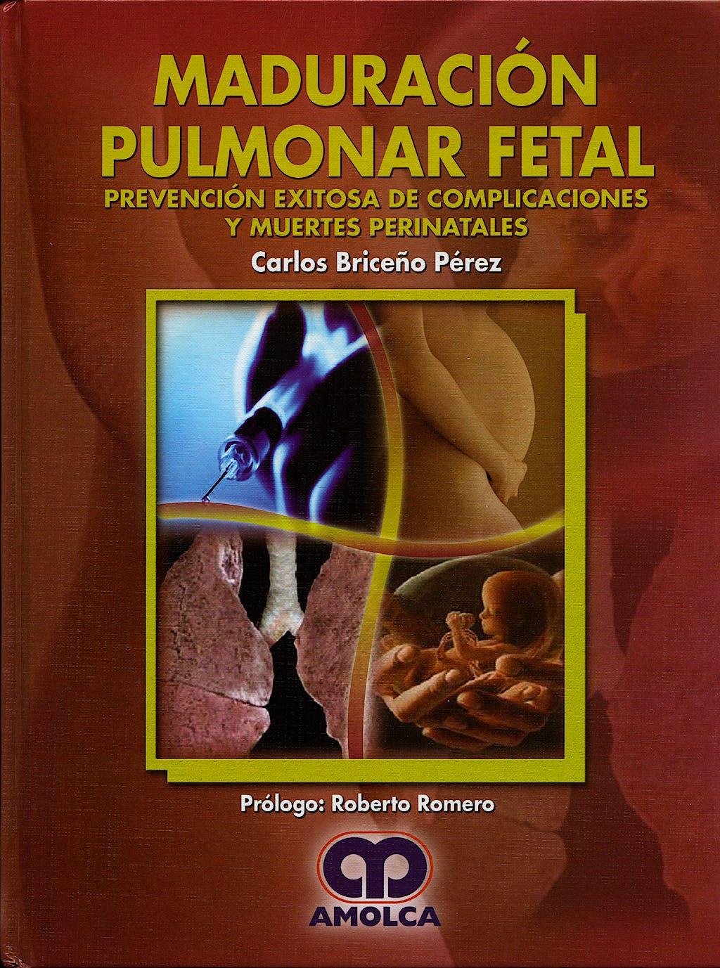 Portada del libro 9789588328454 Maduración Pulmonar Fetal. Prevención Exitosa de Complicaciones y Muertes Perinatales