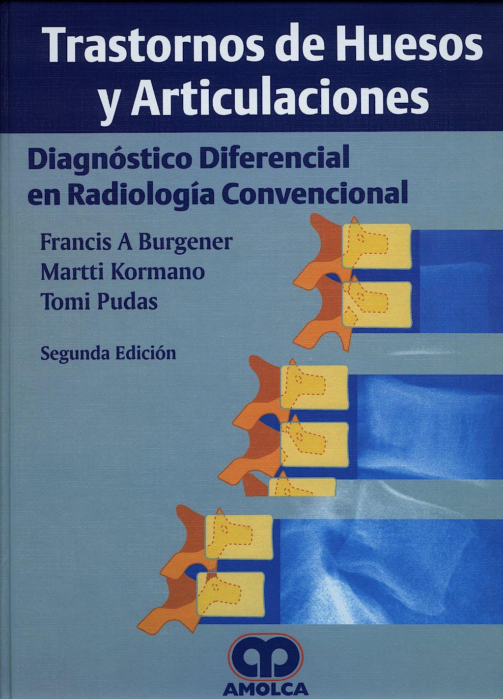 Portada del libro 9789588328515 Trastornos de Huesos y Articulaciones. Diagnóstico Diferencial en Radiología Convencional
