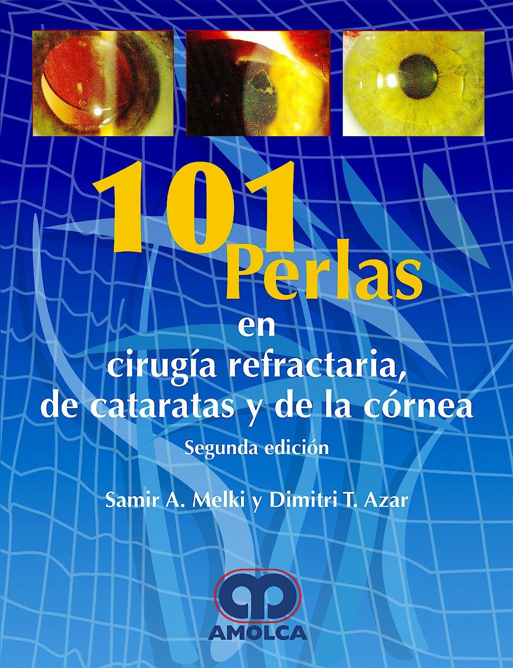 Portada del libro 9789588328584 101 Perlas en Cirugia Refractaria, de Cataratas y de la Cornea