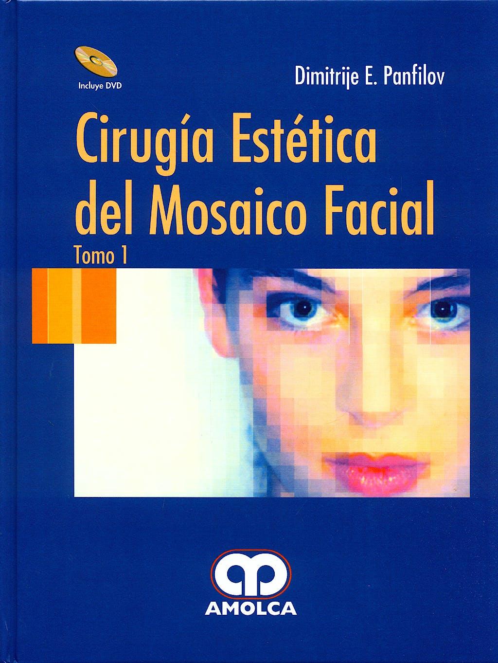 Portada del libro 9789588328683 Cirugia Estetica del Mosaico Facial, 2 Vols. + Dvd (Contenido del Dvd en Ingles)