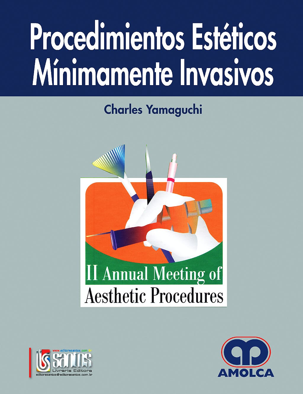 Portada del libro 9789588328706 Procedimientos Estéticos Mínimamente Invasivos. II Annual Meeting Of Aesthetic Procedures