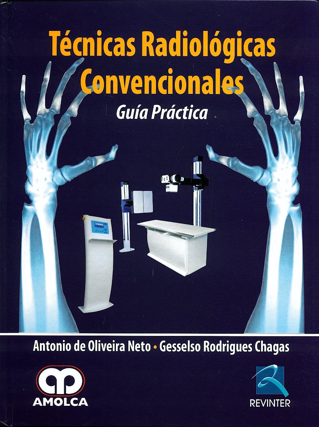 Portada del libro 9789588328805 Tecnicas Radiologicas Convencionales. Guia Practica