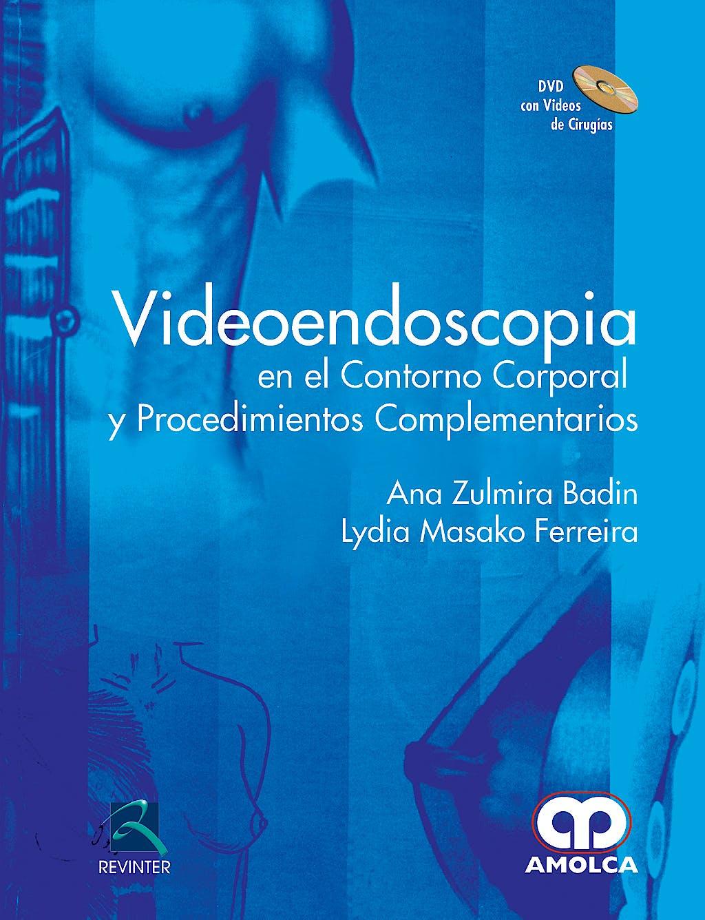 Portada del libro 9789588328836 Videoendoscopia en el Contorno Corporal y Procedimientos Complementarios + Dvd