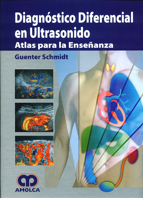 Producto: Diagnostico Diferencial en Ultrasonido. Atlas para la ...