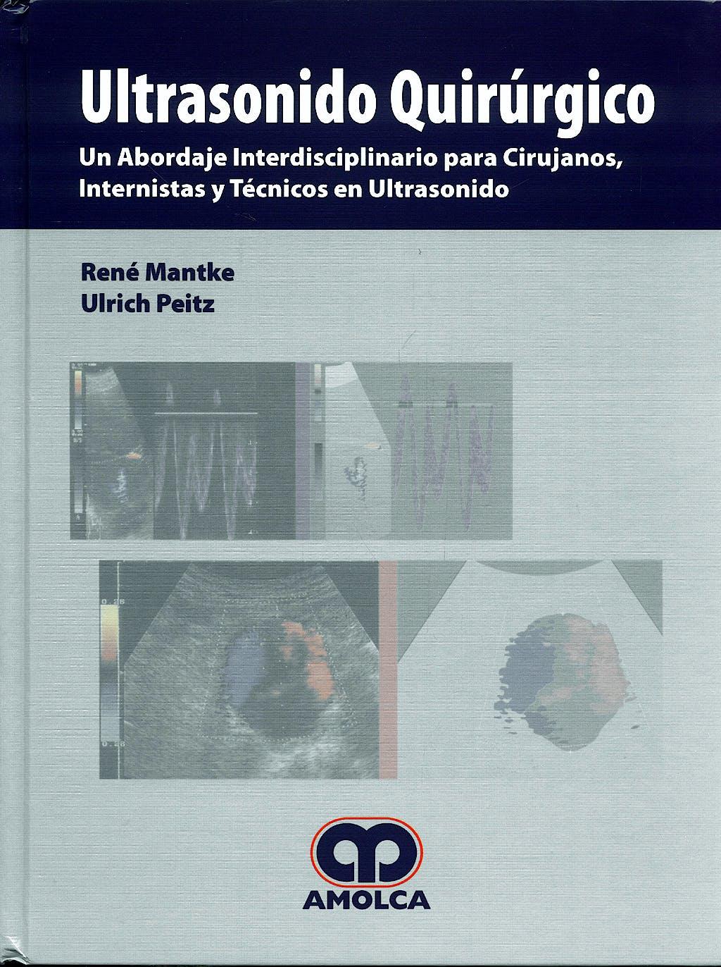 Portada del libro 9789588328867 Ultrasonido Quirúrgico. Un Abordaje Interdisciplinario para Cirujanos, Internistas y Técnicos en Ultrasonido