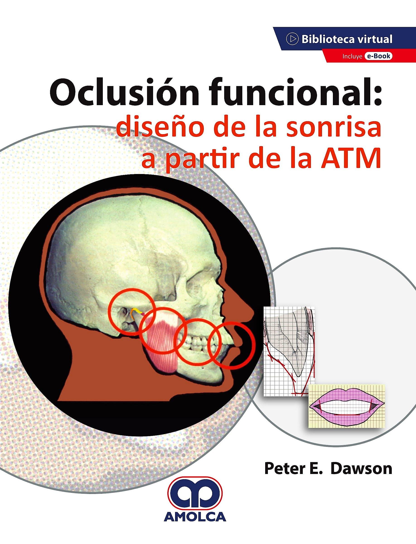 Portada del libro 9789588328904 Oclusión Funcional. Diseño de la Sonrisa a Partir de la ATM + E-Book (Reimpresión 2020)