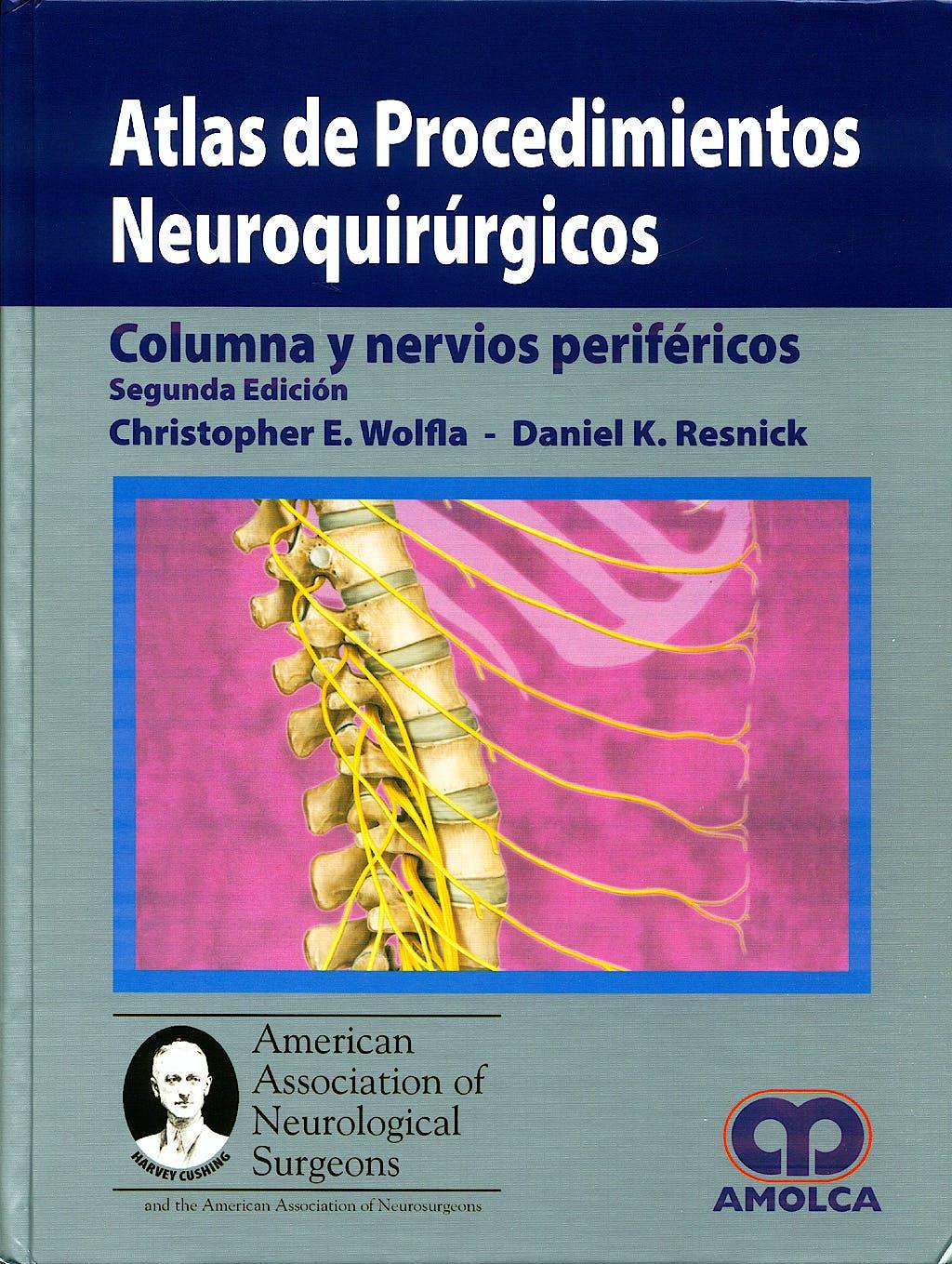Portada del libro 9789588328911 Atlas de Procedimientos Neuroquirurgicos. Columna y Nervios Perifericos