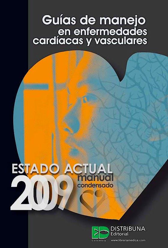 Portada del libro 9789588379197 Guías de Manejo en Enfermedades Cardíacas y Vasculares 2009. Manual Condensado