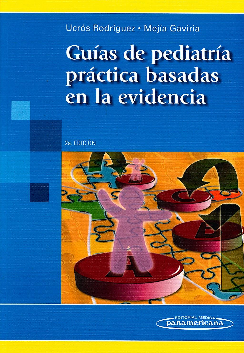 Portada del libro 9789588443027 Guias de Pediatria Practica Basadas en la Evidencia