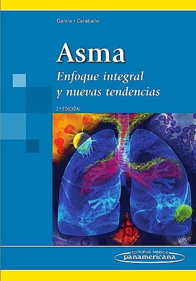 Portada del libro 9789588443461 Asma. Enfoque Integral y Nuevas Tendencias
