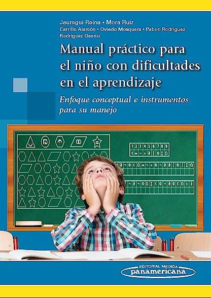 Portada del libro 9789588443652 Manual Practico para el Niño con Dificultades de Aprendizaje. Enfoque Conceptual e Instrumentos para Su Manejo