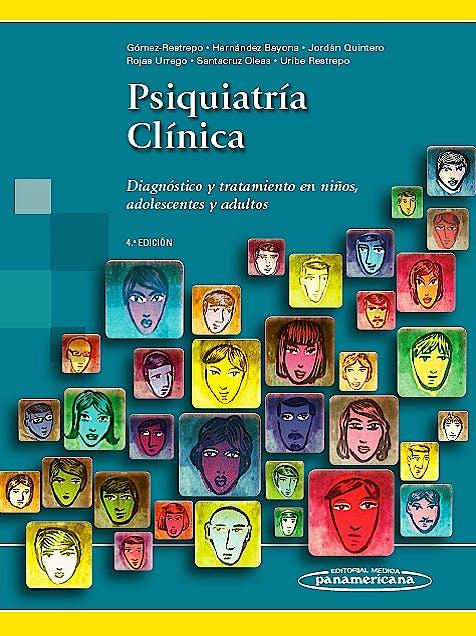 Portada del libro 9789588443768 Psiquiatría Clínica. Diagnóstico y Tratamiento en Niños, Adolescentes y Adultos