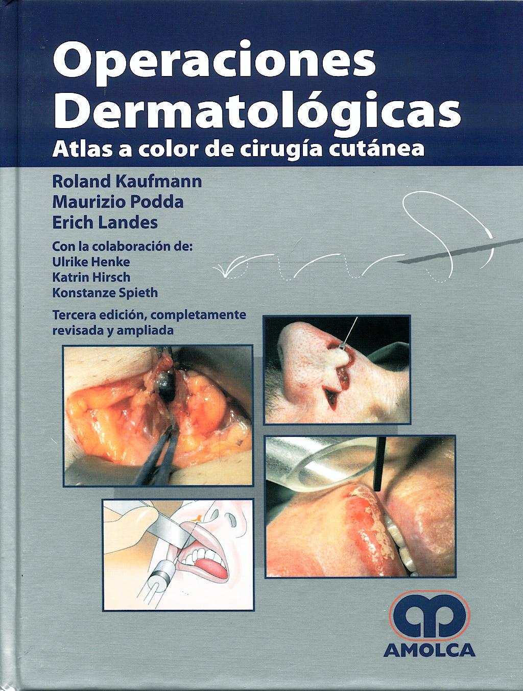Portada del libro 9789588473055 Operaciones Dermatológicas. Atlas a Color de Cirugía Cutánea