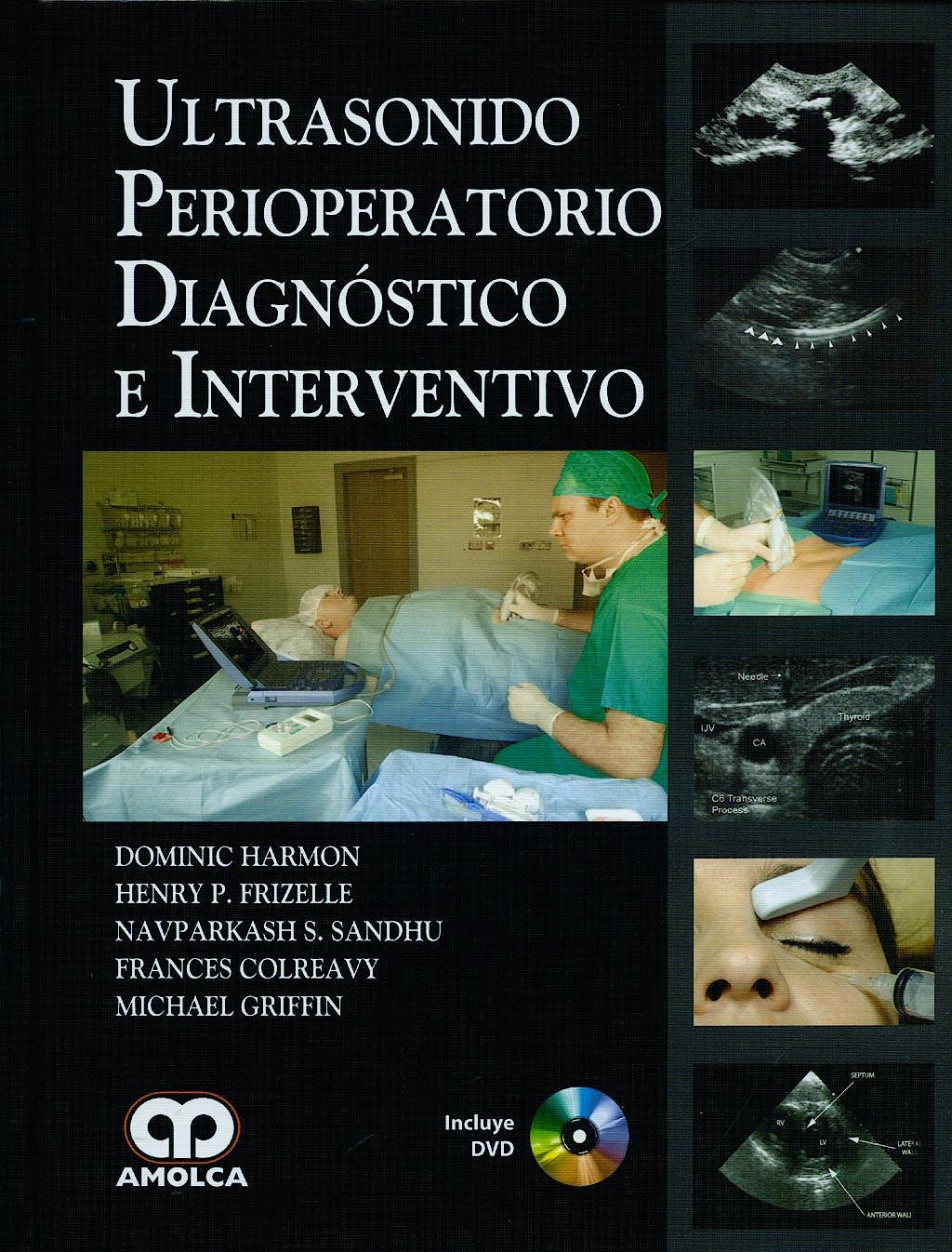 Portada del libro 9789588473109 Ultrasonido Perioperatorio Diagnóstico e Interventivo + DVD (contenido del DVD en Inglés)