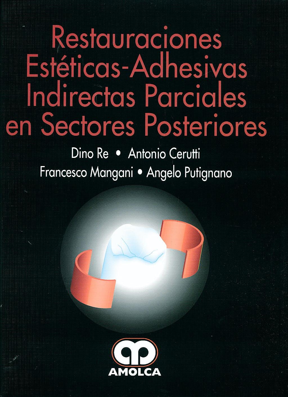 Portada del libro 9789588473185 Restauraciones Estéticas-Adhesivas Indirectas Parciales en Sectores Posteriores