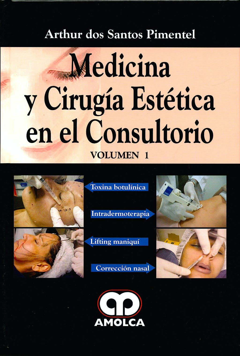 Portada del libro 9789588473253 Medicina y Cirugía Estética en el Consultorio, Vol. 1: Toxina Botulínica. Lifting Maniquí. Intradermatoterapia. Corrección Nasal