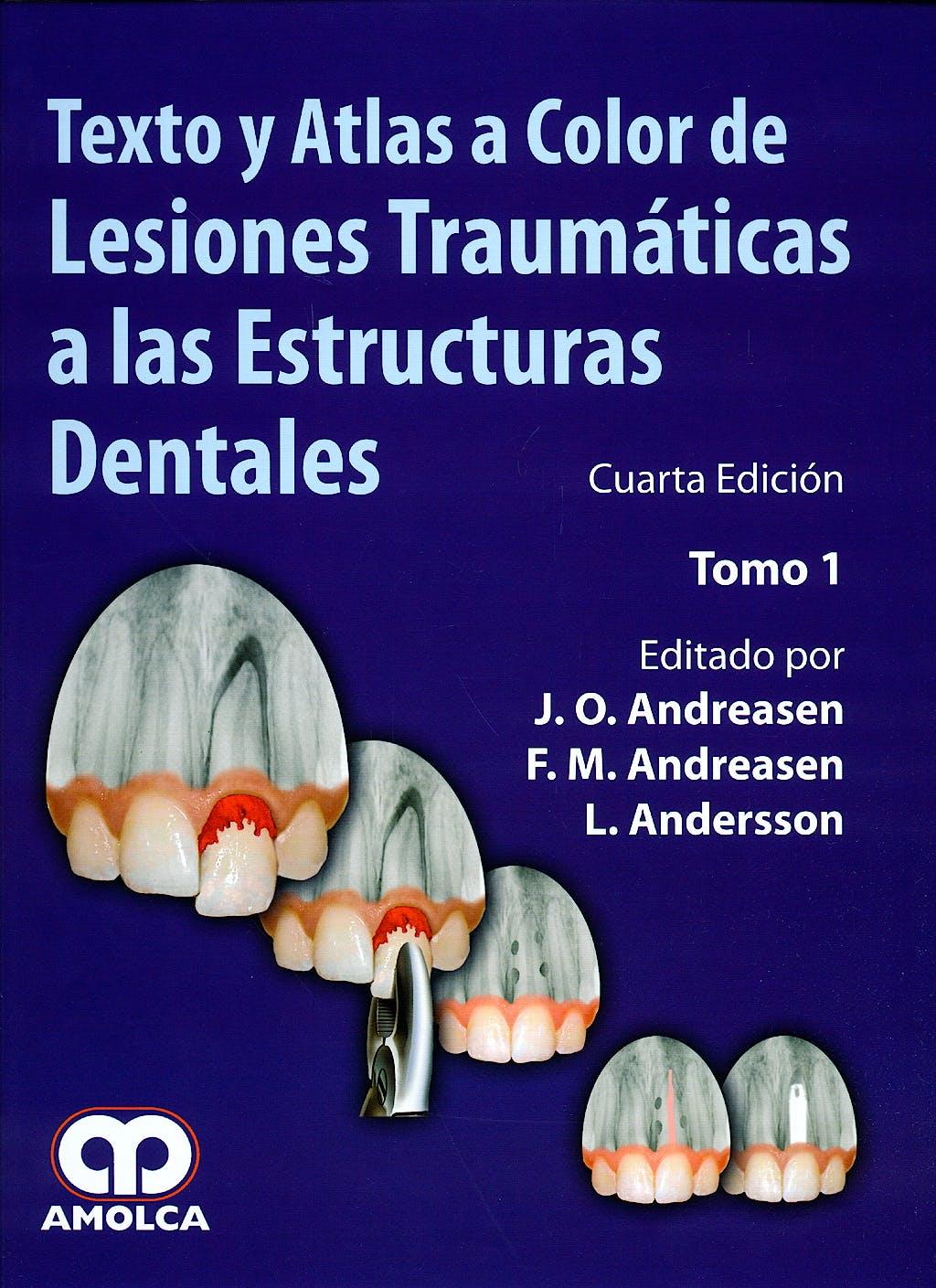 Portada del libro 9789588473314 Texto y Atlas a Color de Lesiones Traumáticas a las Estructuras Dentales, 2 Vols.