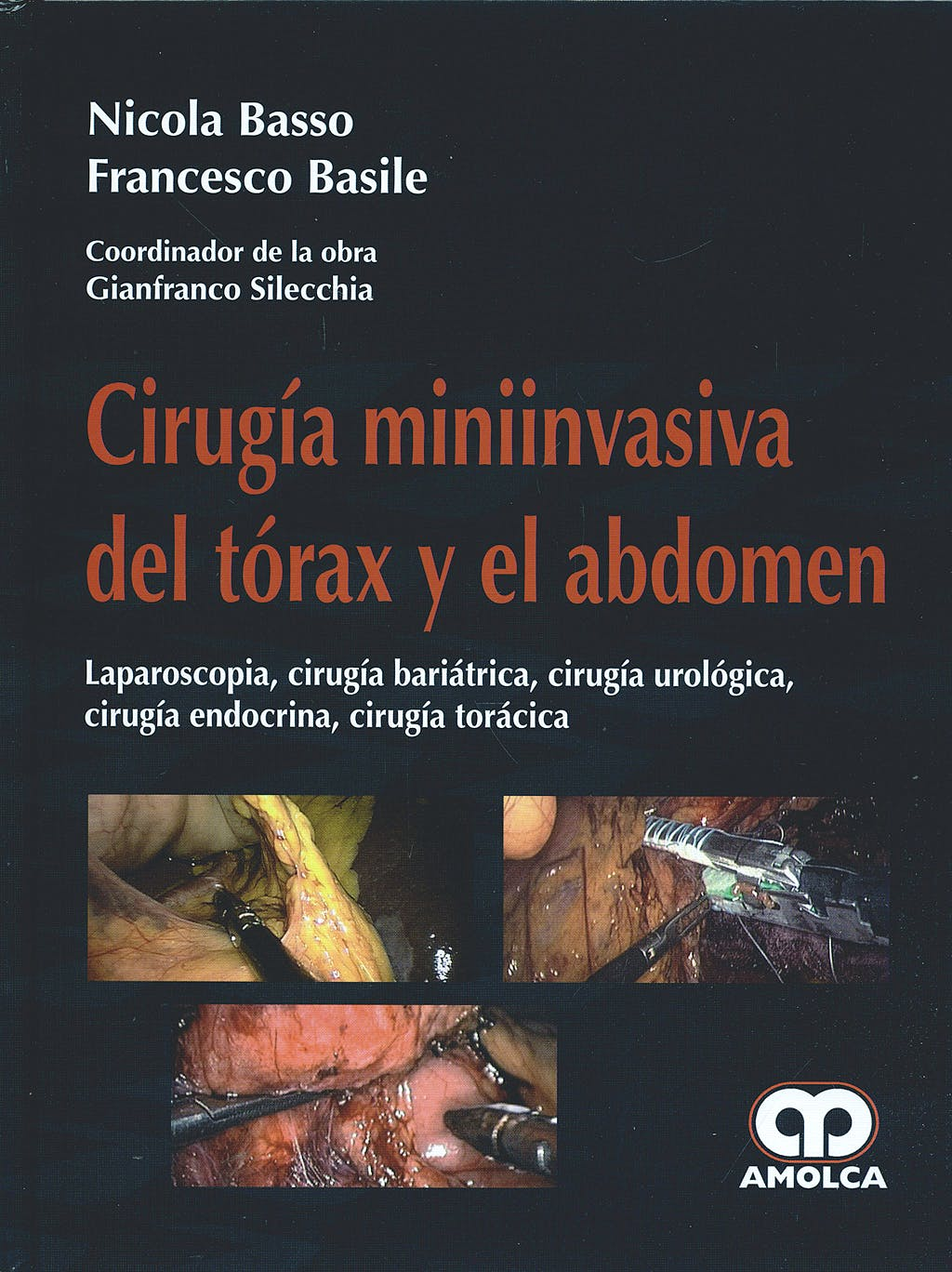 Portada del libro 9789588473550 Cirugia Miniinvasiva del Torax y el Abdomen. Laparoscopia, Cirugia Bariatrica, Cirugia Urologica, Cirugia Endocrina, Cirugia Toracica