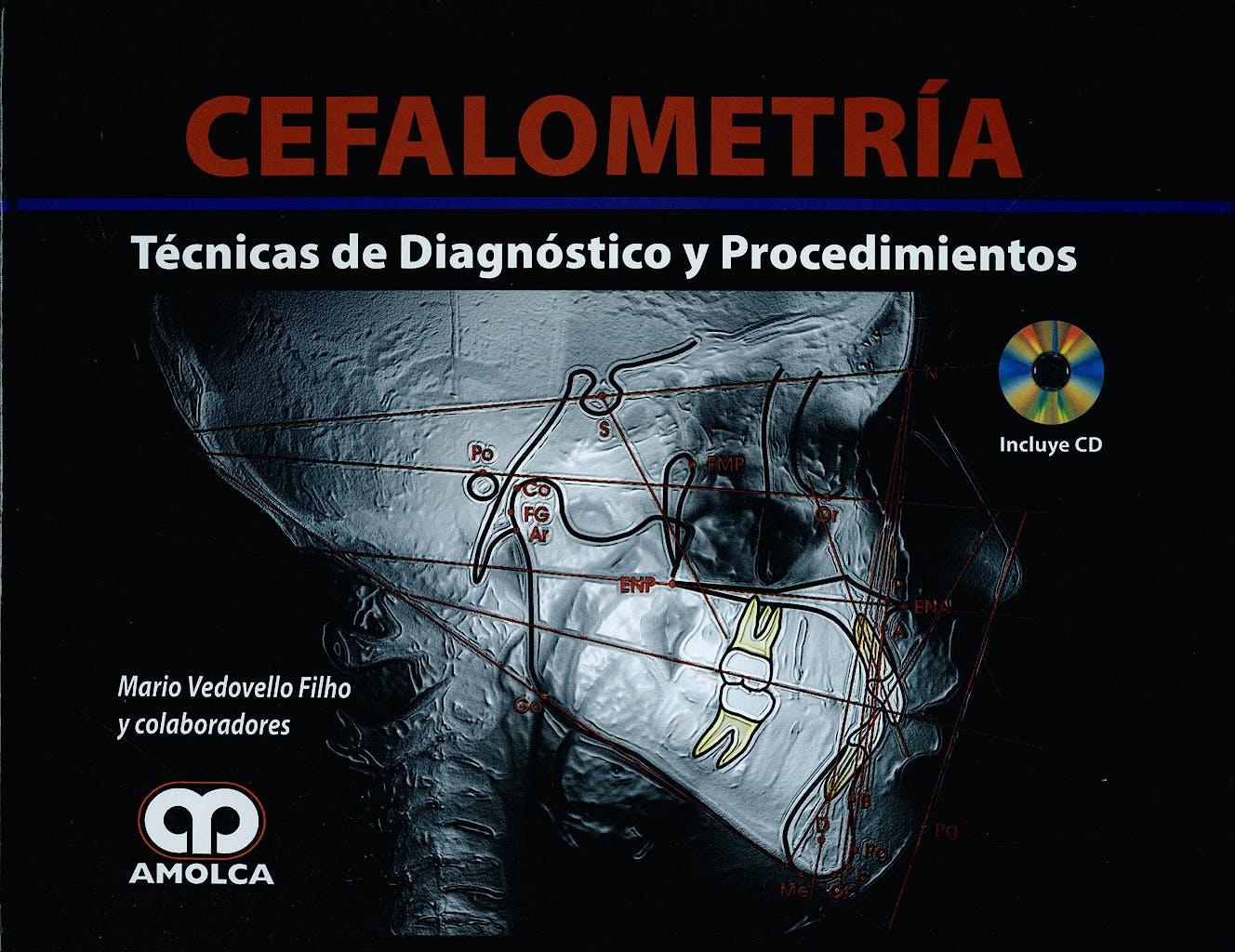 Portada del libro 9789588473659 Cefalometría. Técnicas de Diagnóstico y Procedimientos + CD