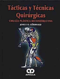 Portada del libro 9789588473789 Tacticas y Tecnicas Quirurgicas. Cirugia Plastica Reconstructiva