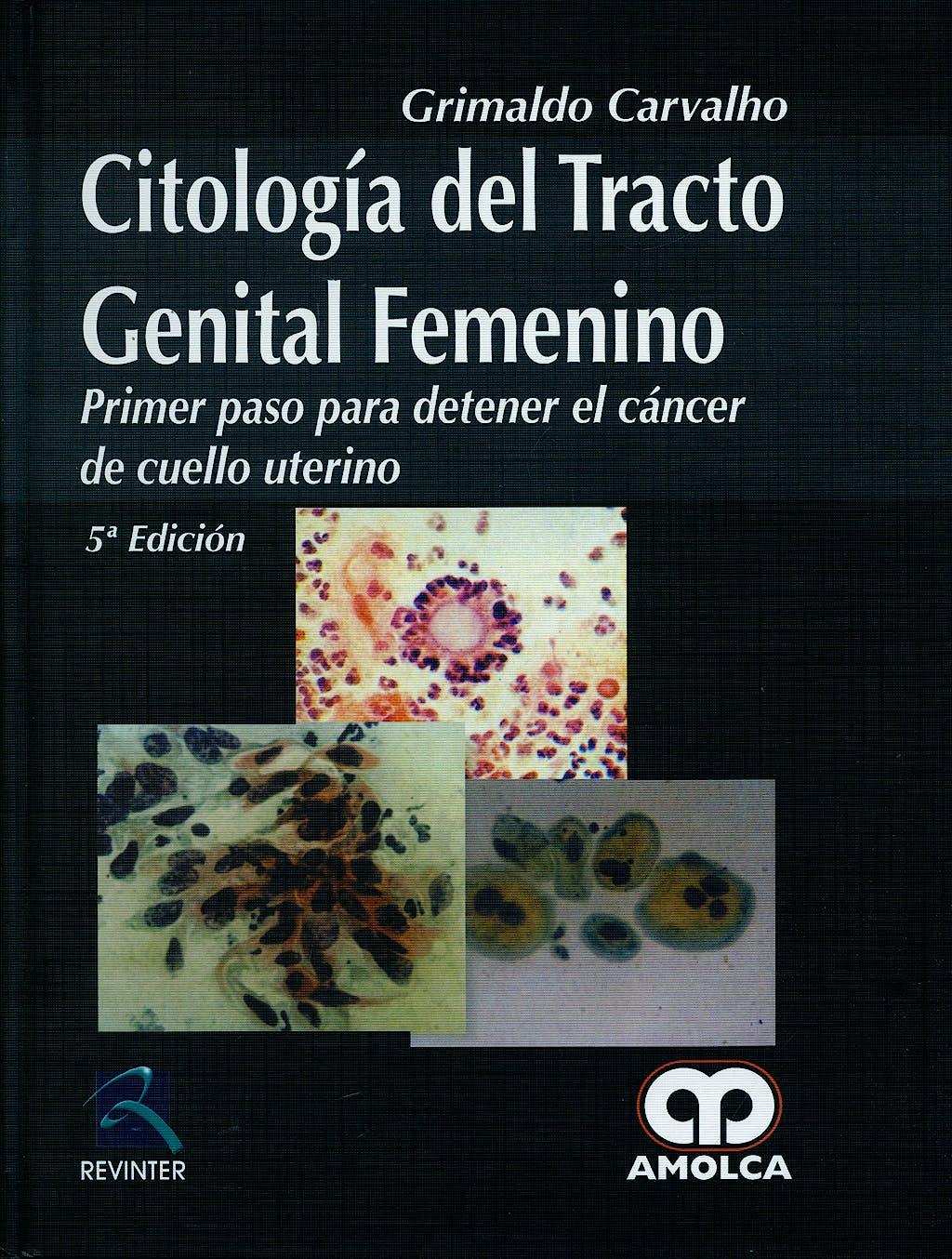 Portada del libro 9789588473802 Citologia del Tracto Genital Femenino. Primer Paso para Detener el Cancer de Cuello Uterino